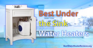 Point of Use water heaters (Under the sink)