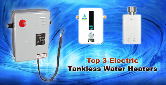 Top 3 electric tankless water heaters from Amazon